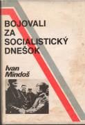 Bojoval za socialistický dnešok