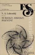 Subjekt, objekt, poznání