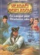 Hľadači pokladov - Čo zakopal pirát Strieborná ruka