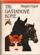 Tri gaštanové kone / ČŠM /