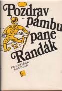 Pozdrav pámbu pane Randák