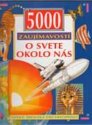 5000 Zaujímavosti o svete okolo nás / vf /