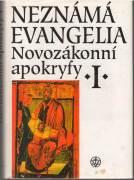Neznámá evangelia / Novozákonní apokryfy I