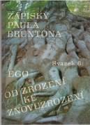 Ego / Od zrození ke znovuzrození