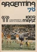 Argentína ´78 (XI. majstrovstvá sveta vo futbale)