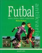 Futbal - pravidlá, technika, tréning, galéria slávnych
