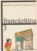 Francúzština 3 pre 5. alebo 6. ročník tried s rozšíreným vyučovaním jazykov na základných školách